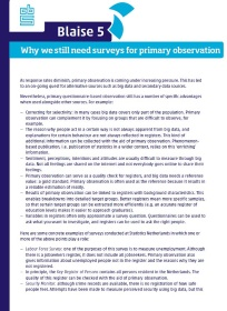 Why we still need surveys for primary observation